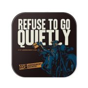 Square Coaster_Refuse to Go Quietly